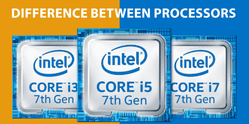 Difference Between Core i3 i5 and i7 Processors